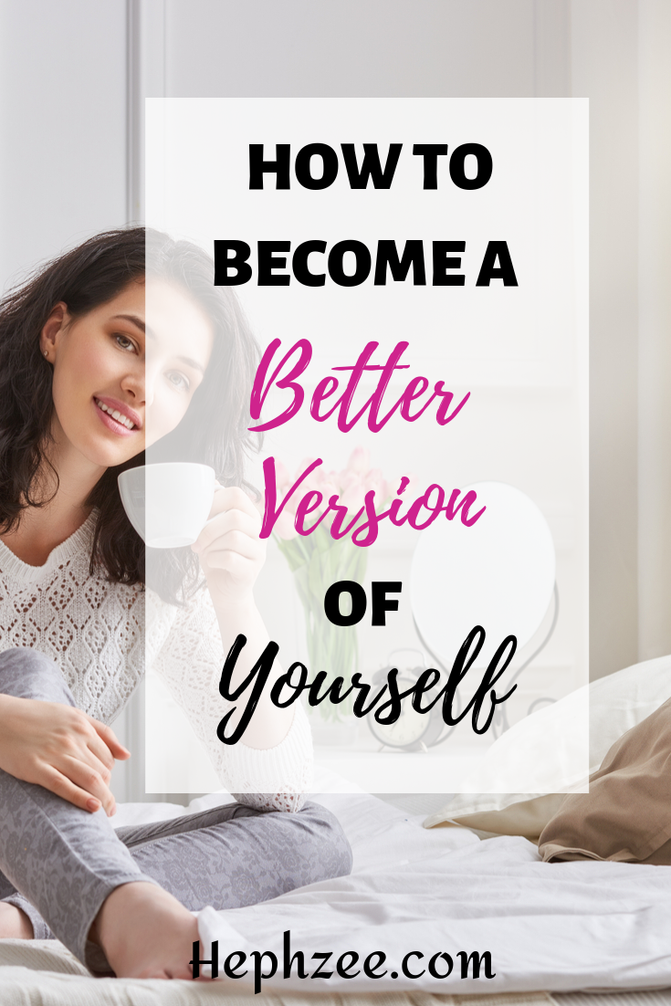 How to become a better version of yourself